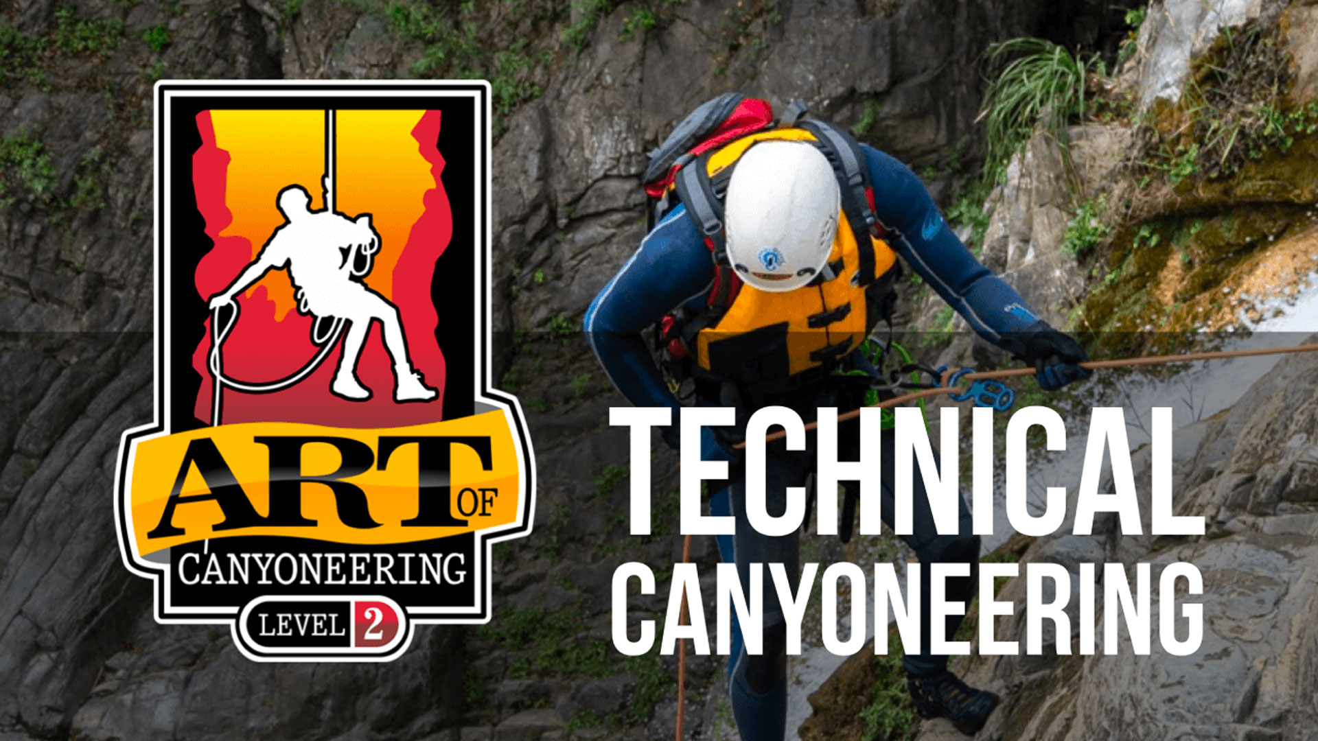 Technical Canyoneering Course by Canyons and Crags